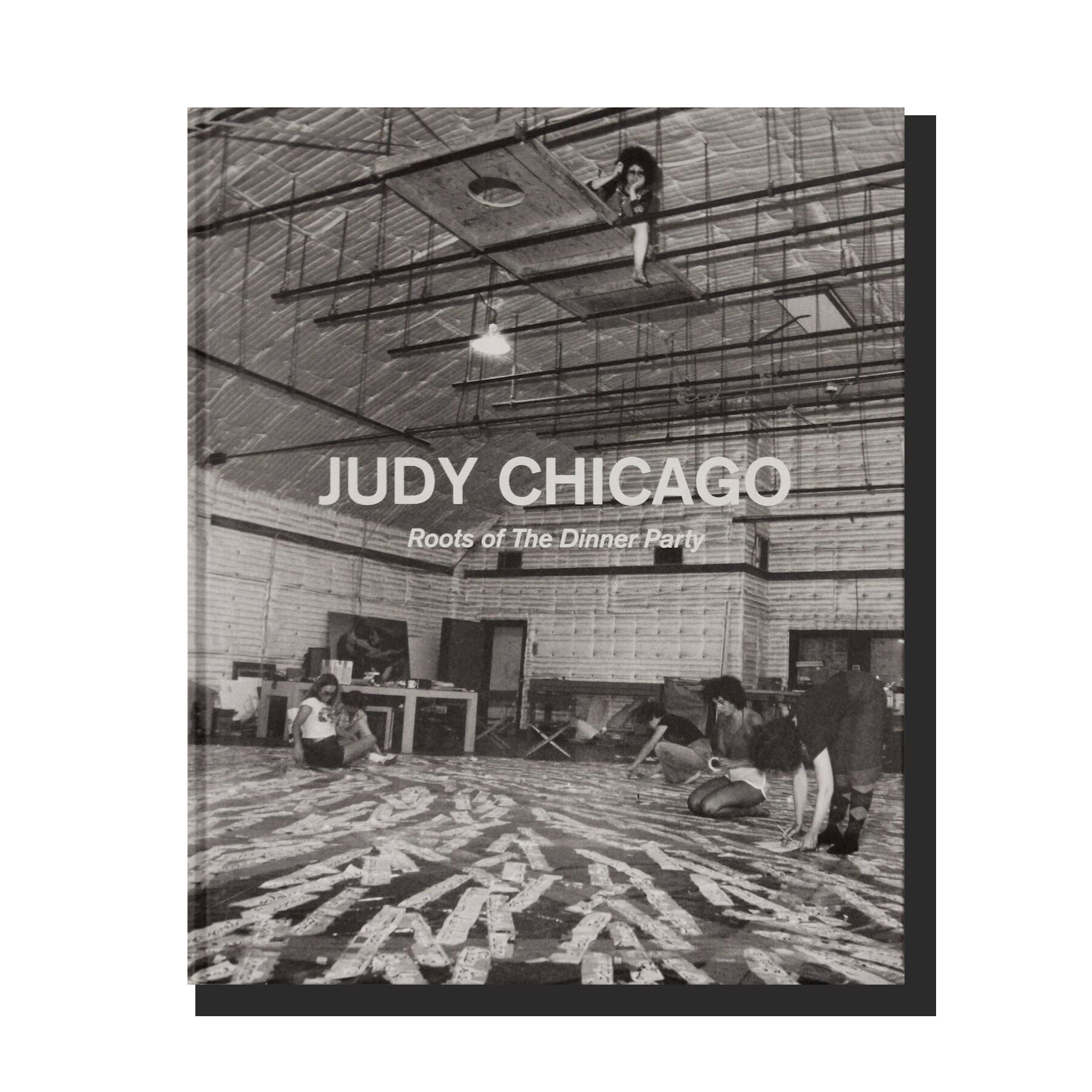 Judy Chicago: Roots of the Dinner Party: History in the Making