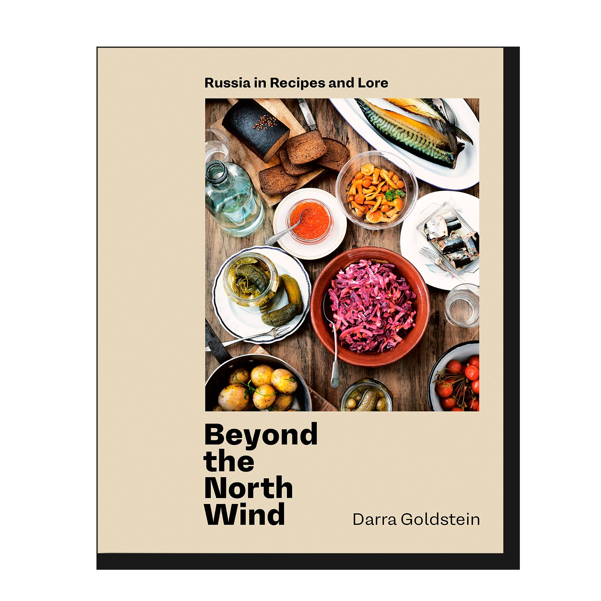 Beyond the North Wind: Russia in Recipes and Lore