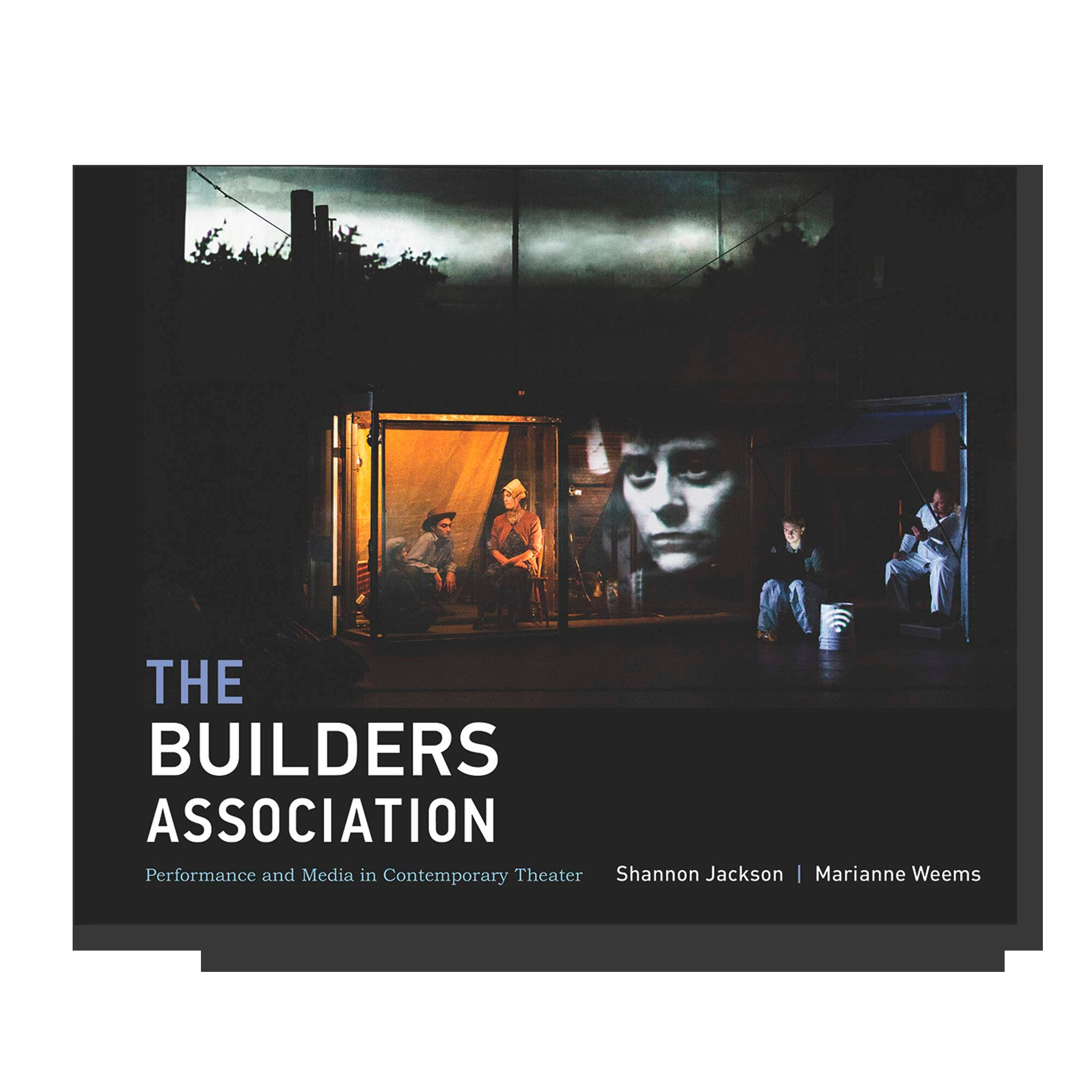 The Builders Association: Performance and Media in Contemporary Theater