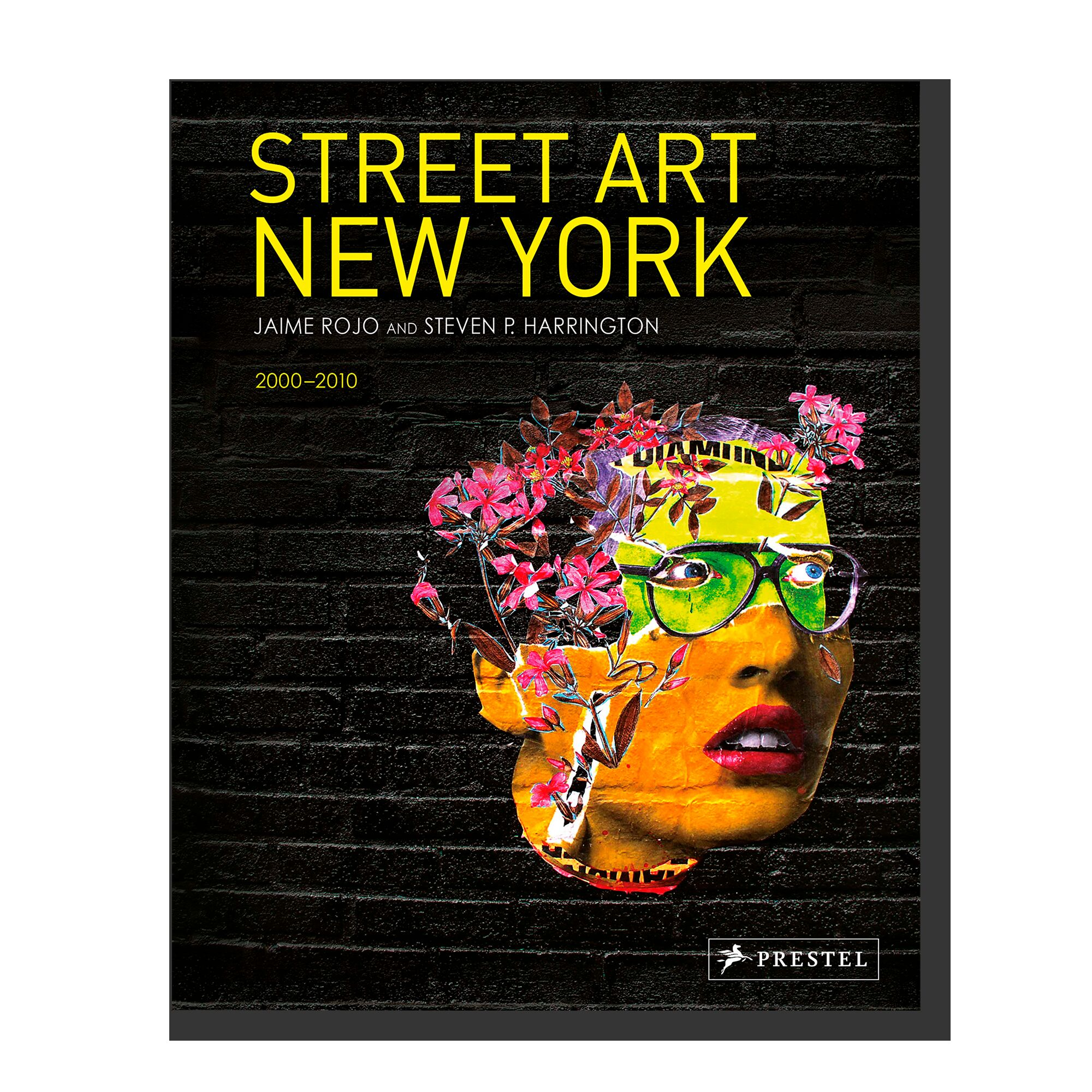 Street Art New York 2000-2010: Revised, Updated & Expanded