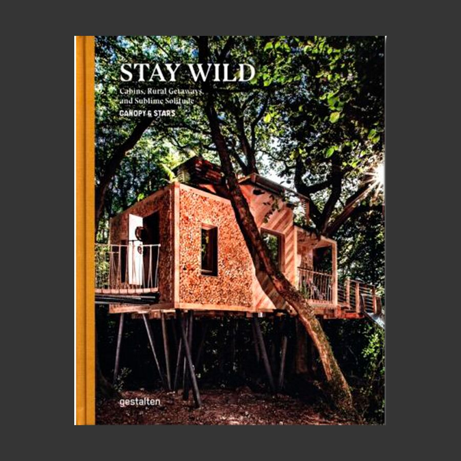 Stay Wild: Cabins, Rural Getaways, and Sublime Solitude