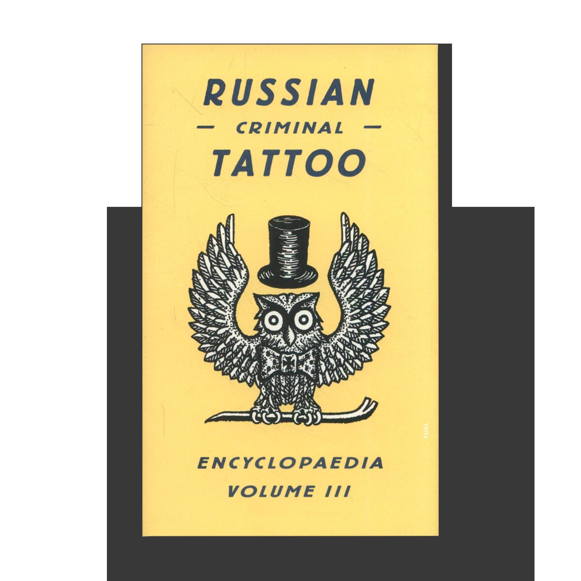 Russian Criminal Tattoo Encyclopedia. Volume III