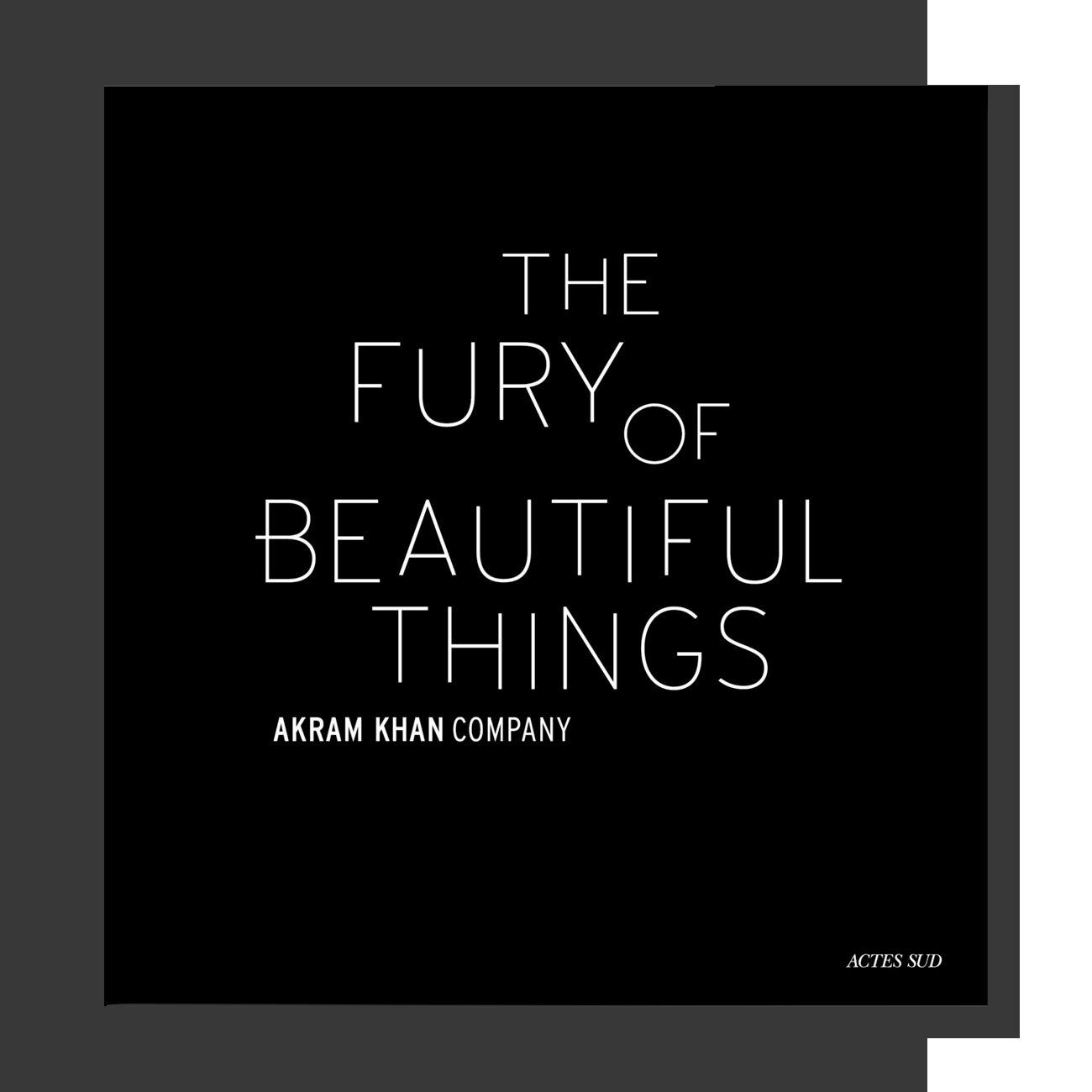 Akram Khan: The Fury of beautiful things