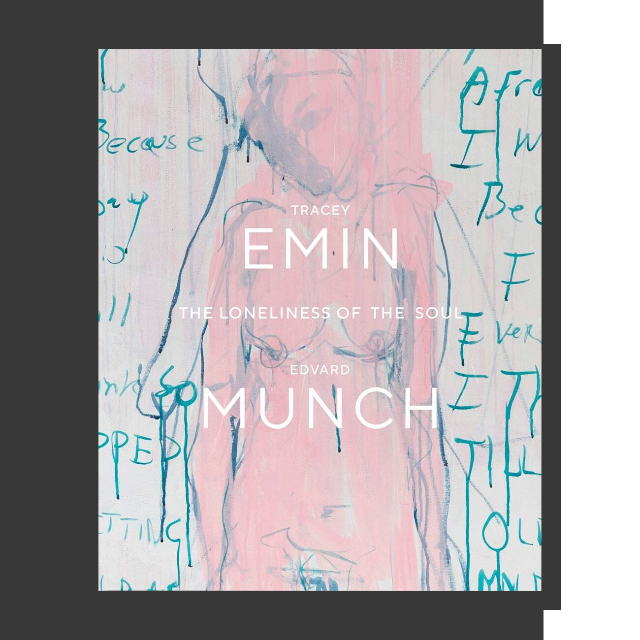 Tracey Emin / Edvard Munch: The Loneliness of the Soul