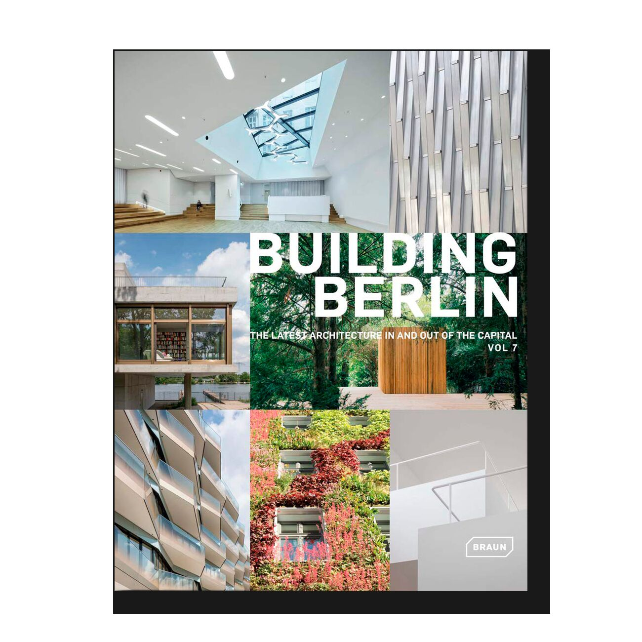 Building Berlin, Vol. 7: The Latest Architecture In and Out of the Capital
