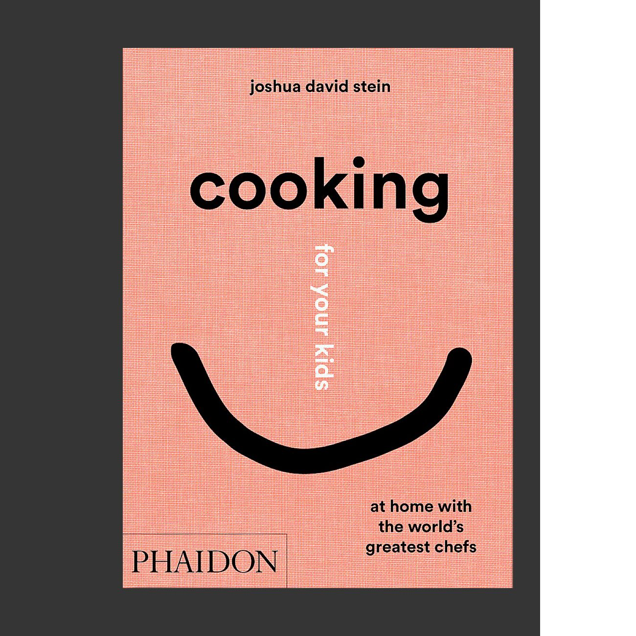 Cooking for Your Kids: Recipes and Stories from Chefs' Home Kitchens Around the World