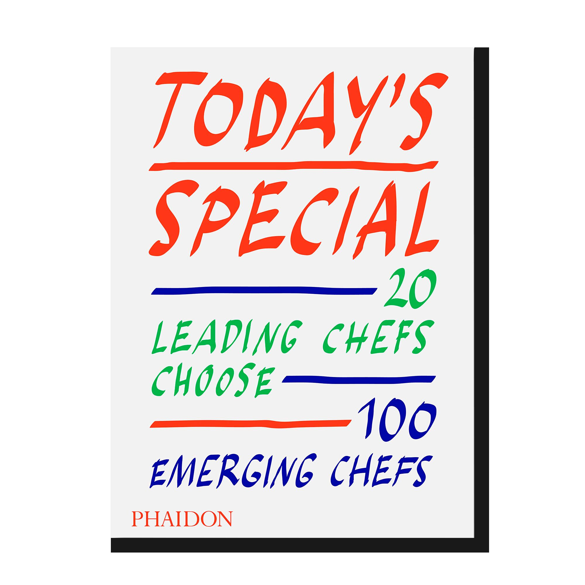 Today`s Special: 20 Leading Chefs Choose 100 Emerging Chefs