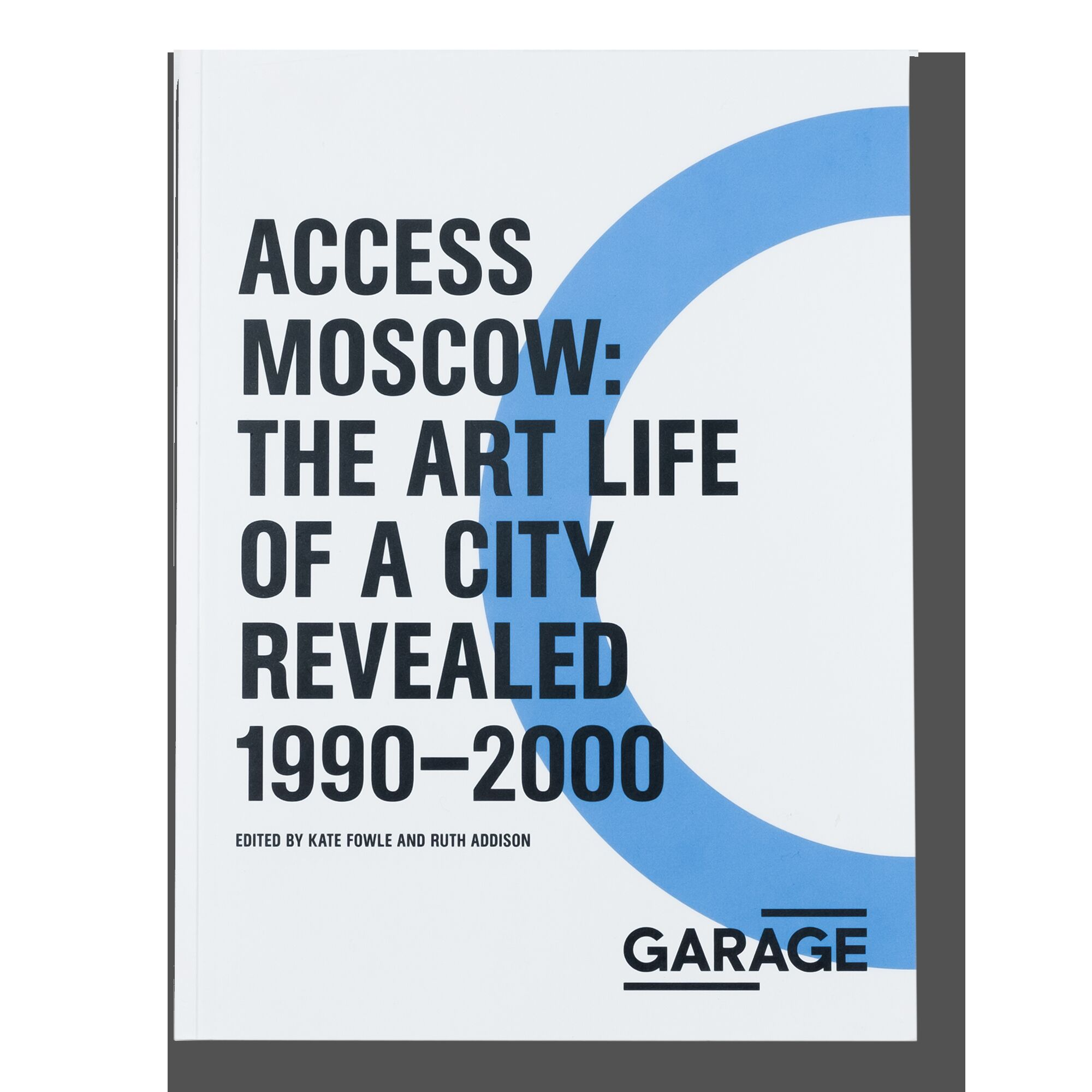 Access Moscow: The Art Life of a City Revealed 1990–2000