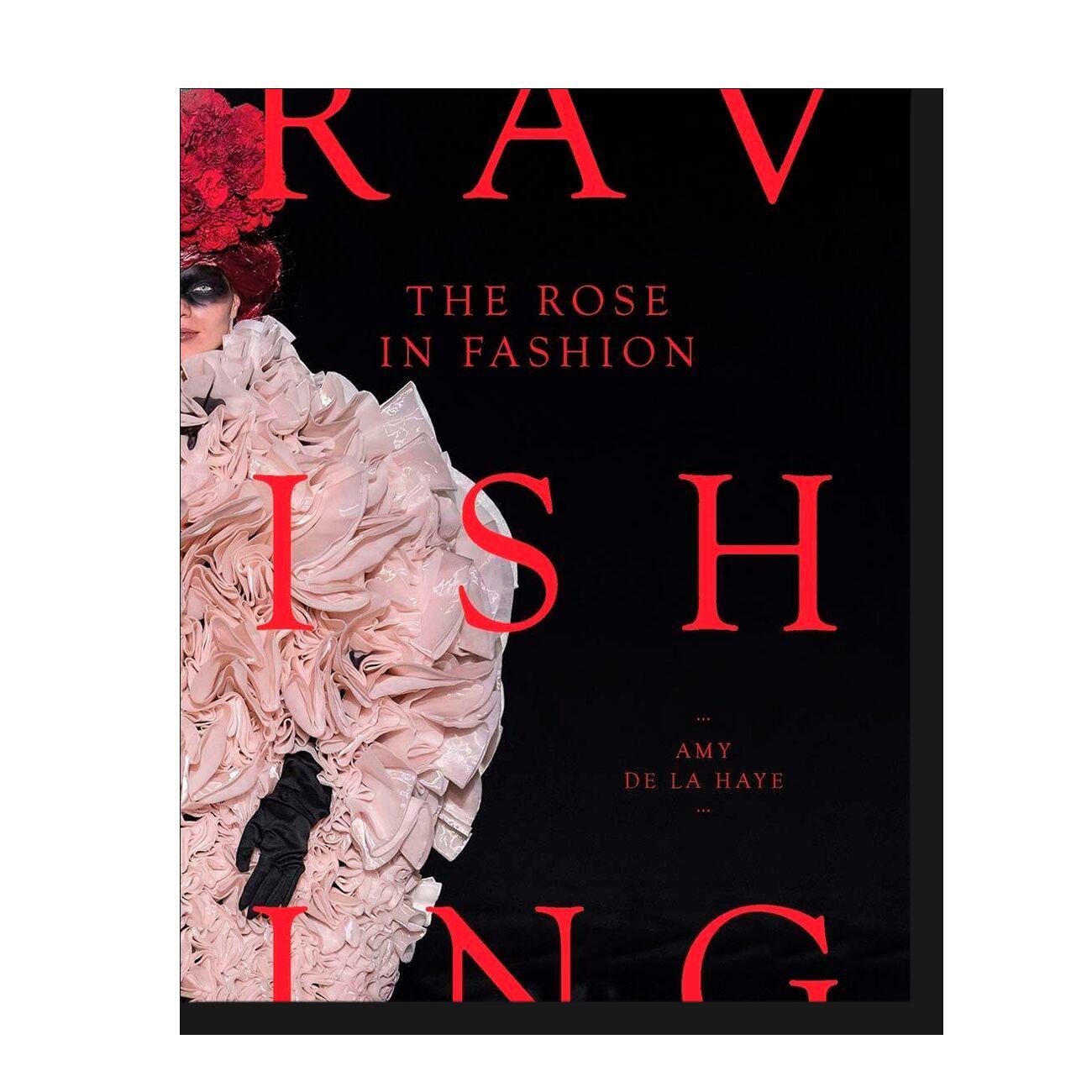 The Rose in Fashion: Ravishing