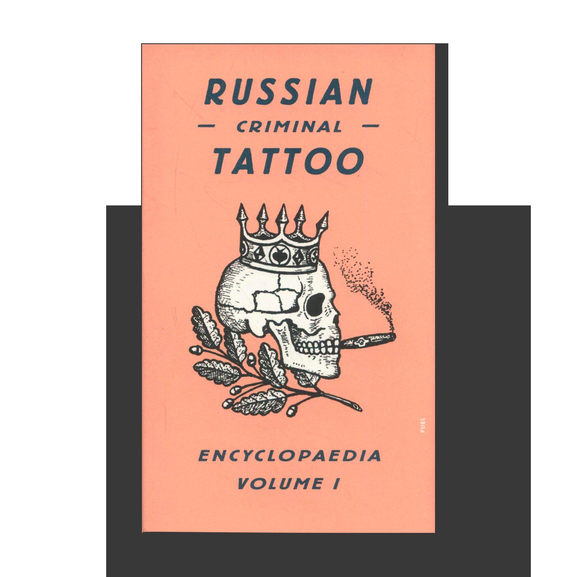 Russian Criminal Tattoo Encyclopaedia. Volume I