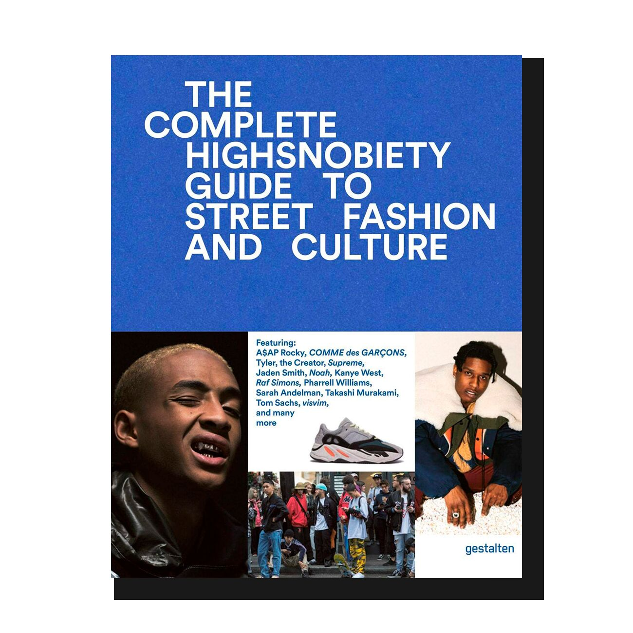 The Incomplete: Highsnobiety Guide to Street Fashion and Culture