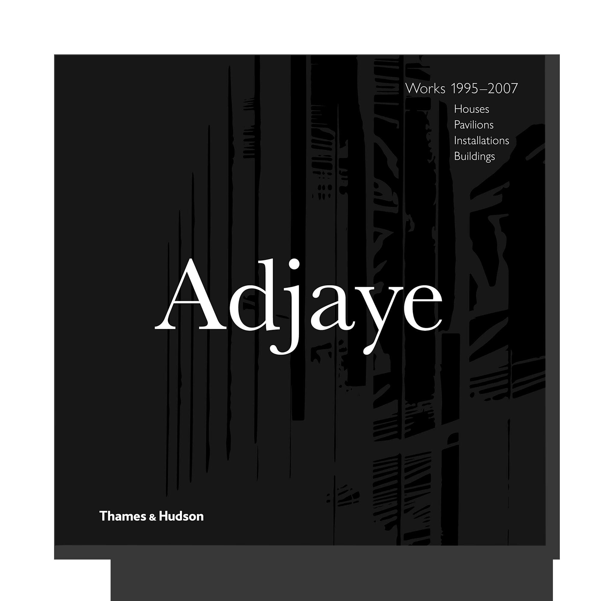 Adjaye - Works: Houses, Pavilions, Installations, Buildings, 1995-2007