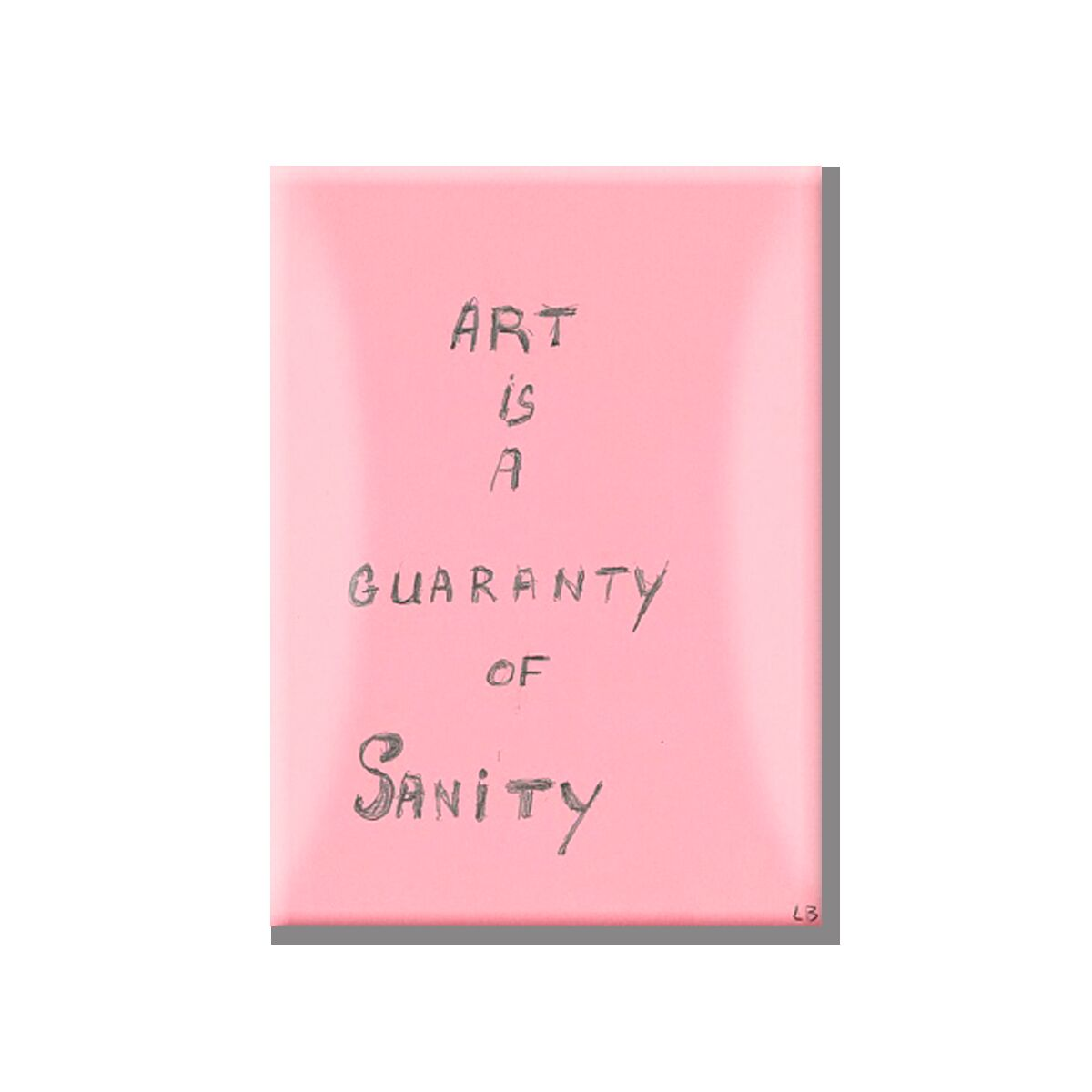 "Магнит ""Art is a garanty of sanity"""