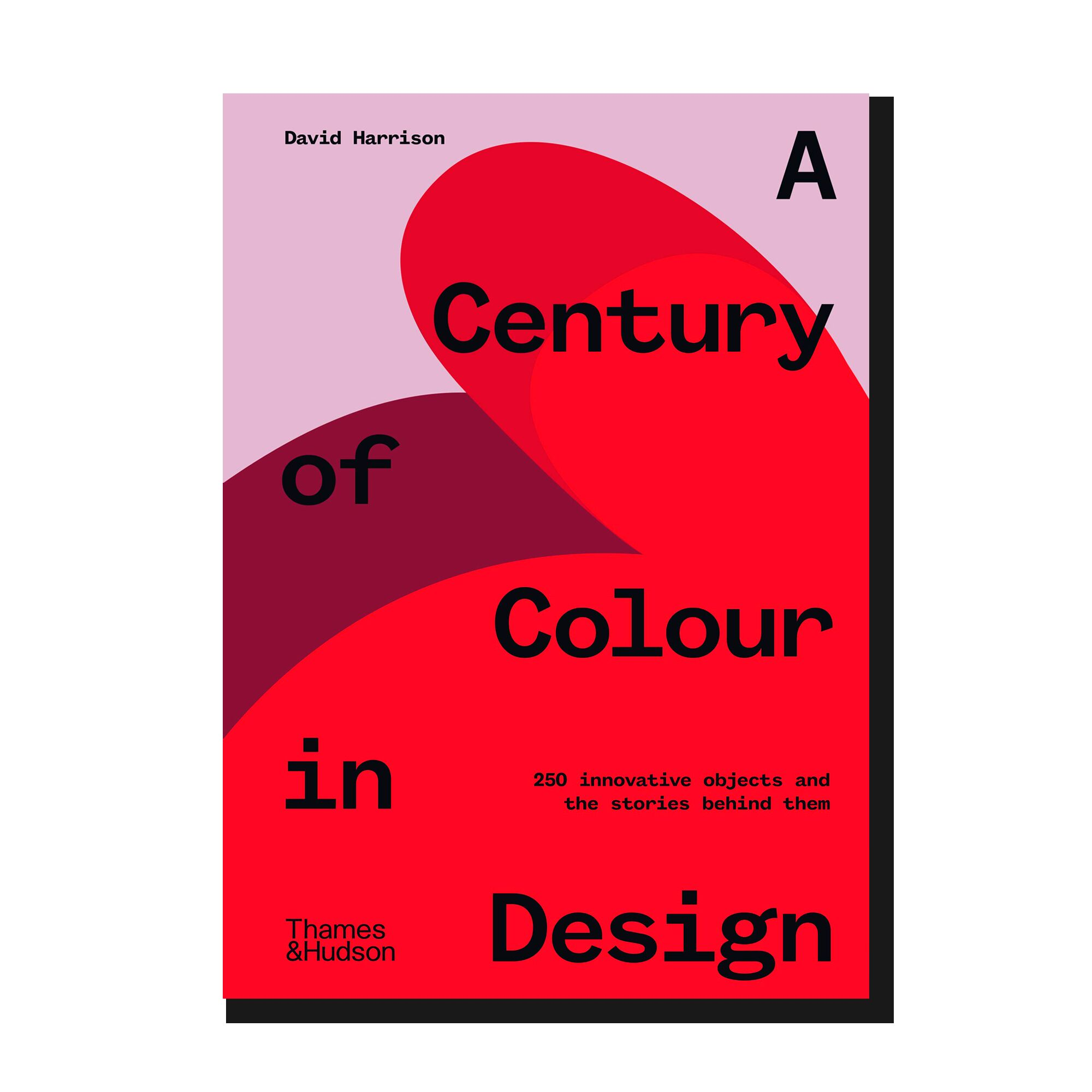 A Century of Colour in Design : 250 innovative objects and the stories