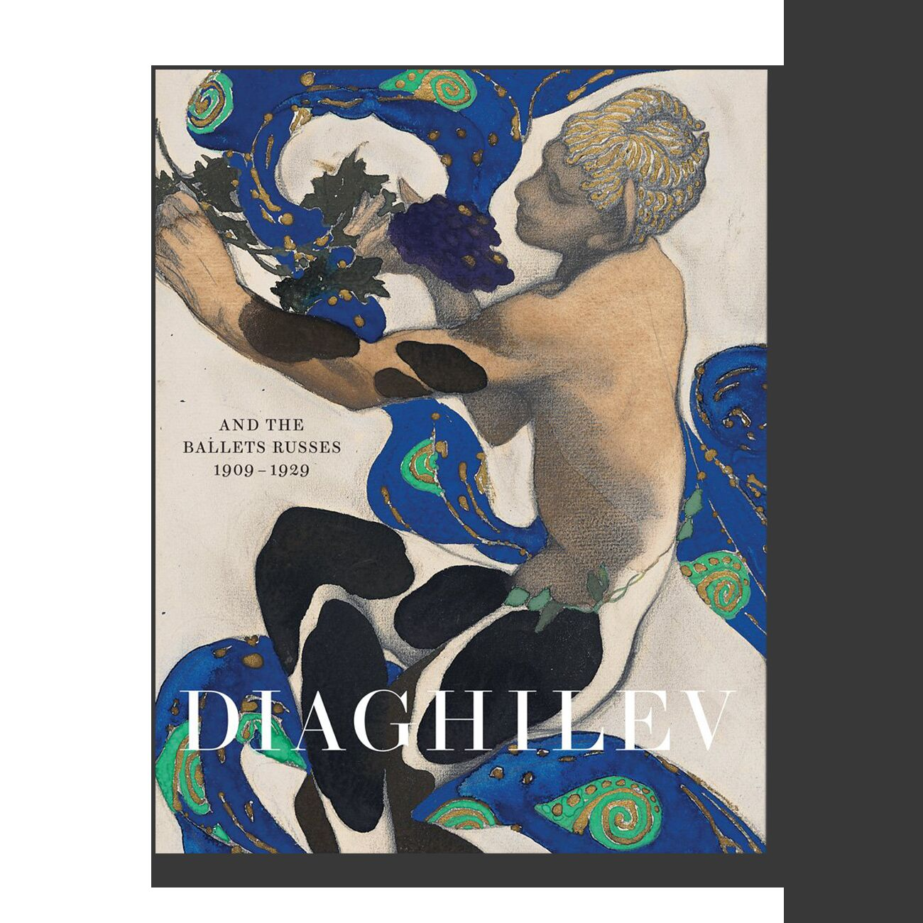 Diaghilev and the Ballets Russes 1909-1929
