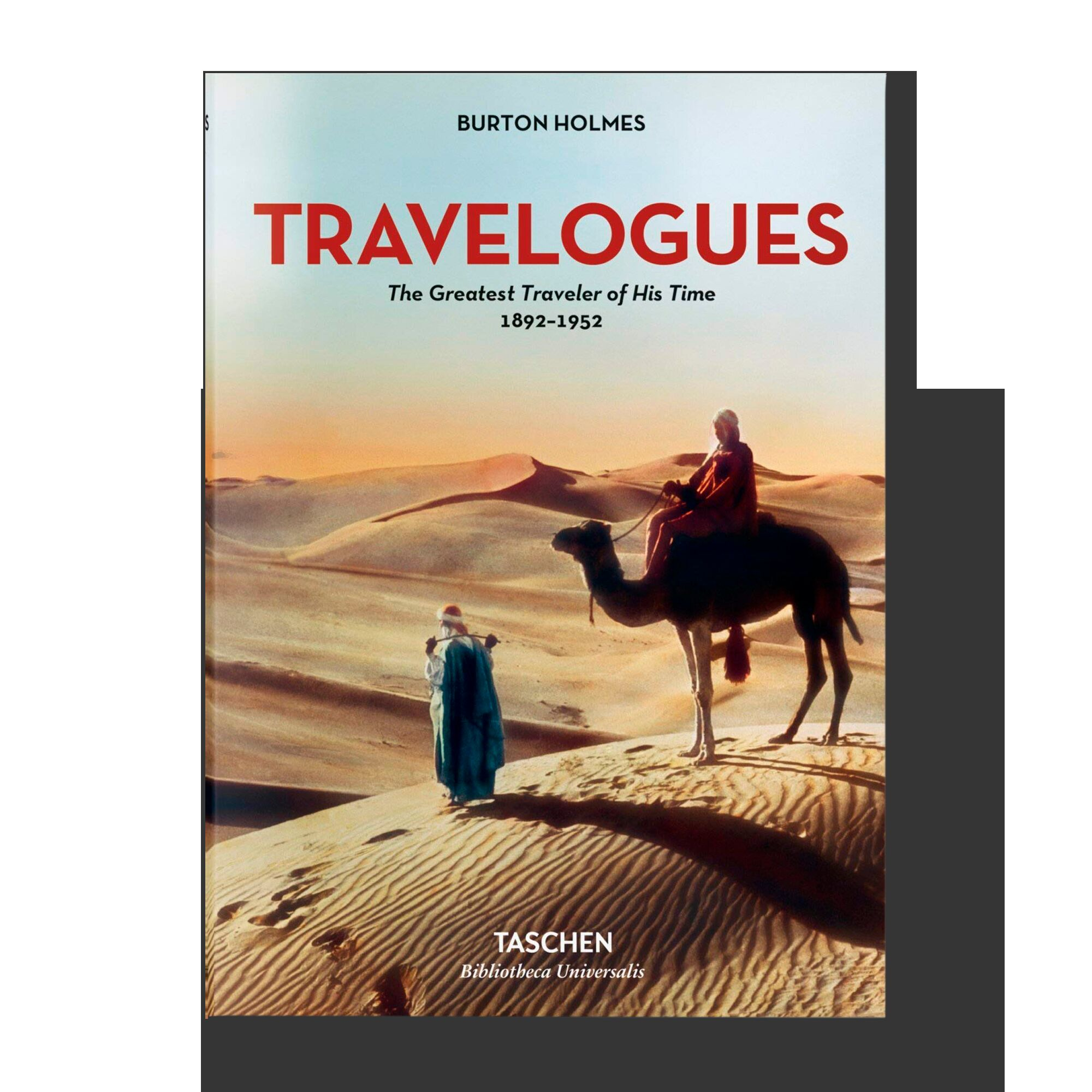 Burton Holmes: Travelogues — The Greatest Traveler of His Time 1892-1952 (Bibliotheca Universalis)
