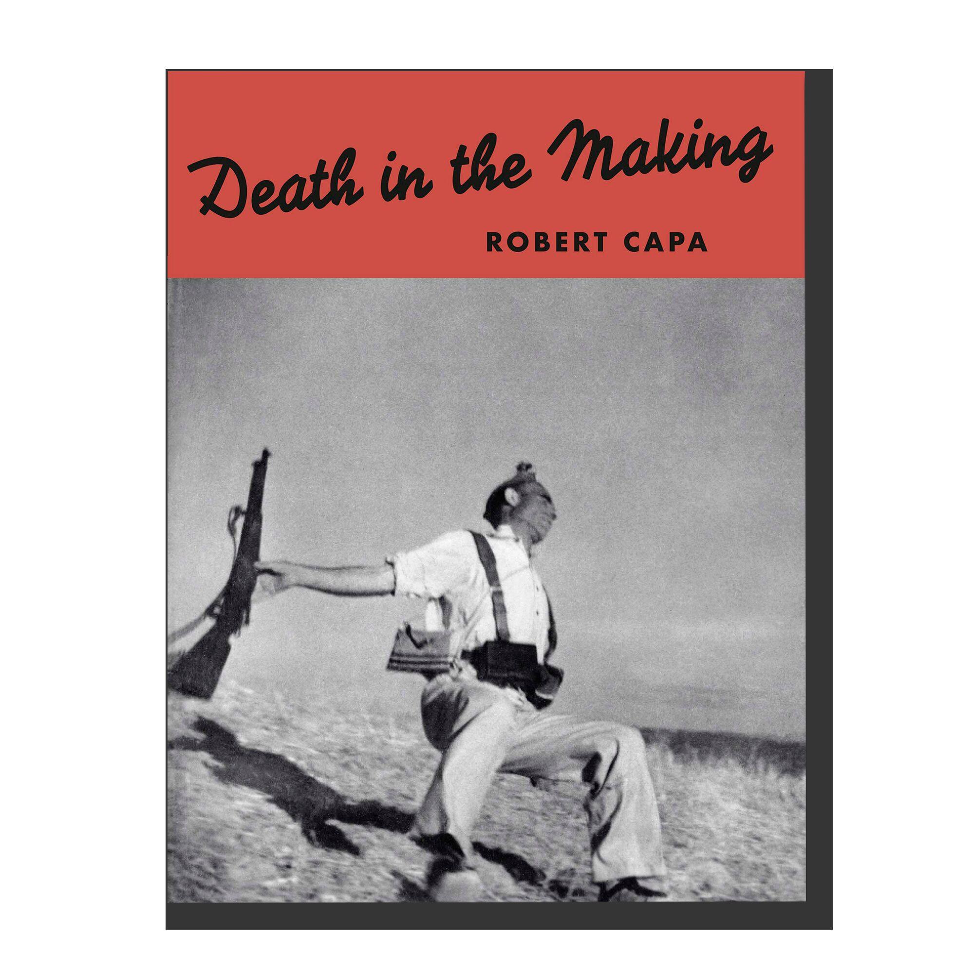 Robert Capa: Death in the Making