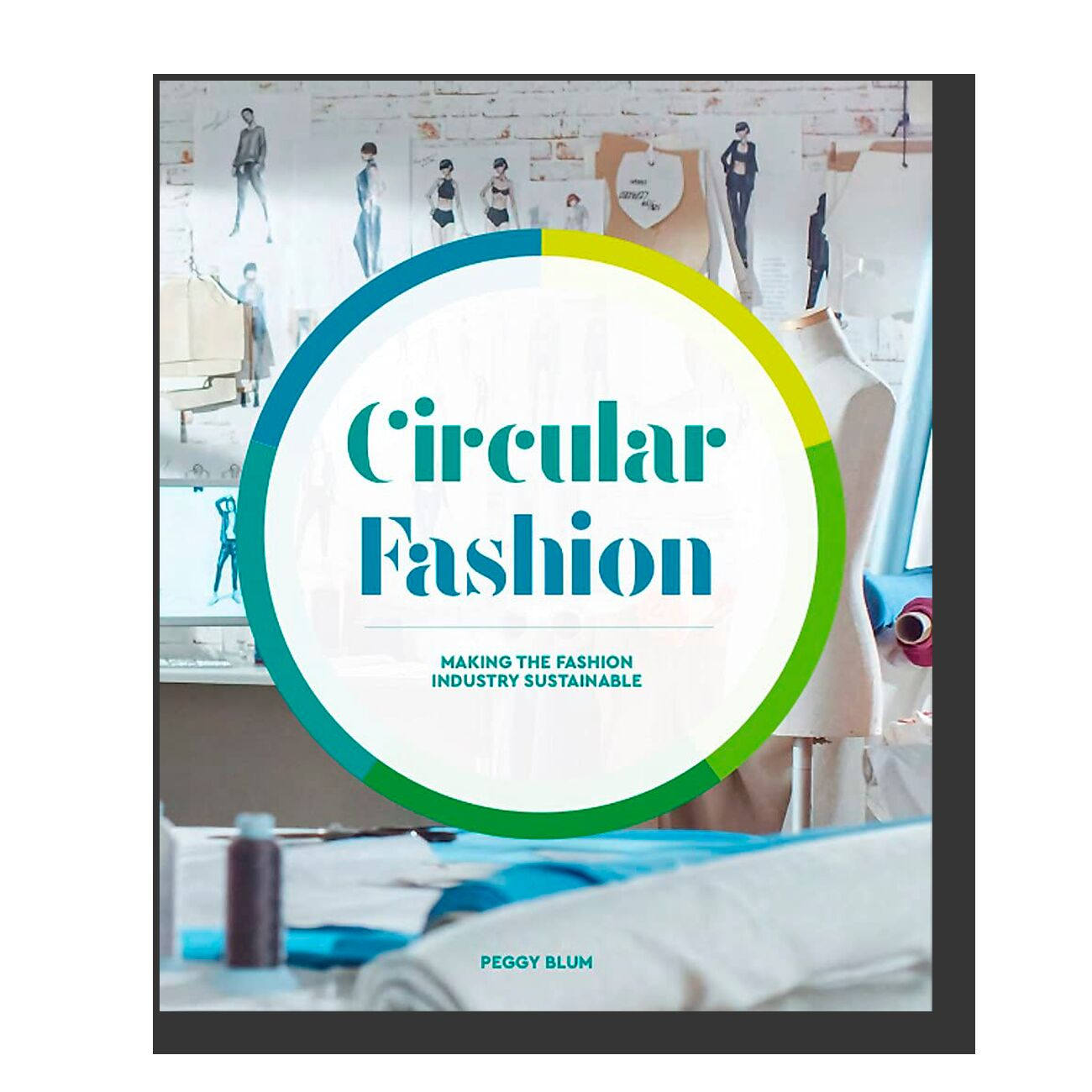 Circular Fashion: Making the Fashion Industry Sustainable