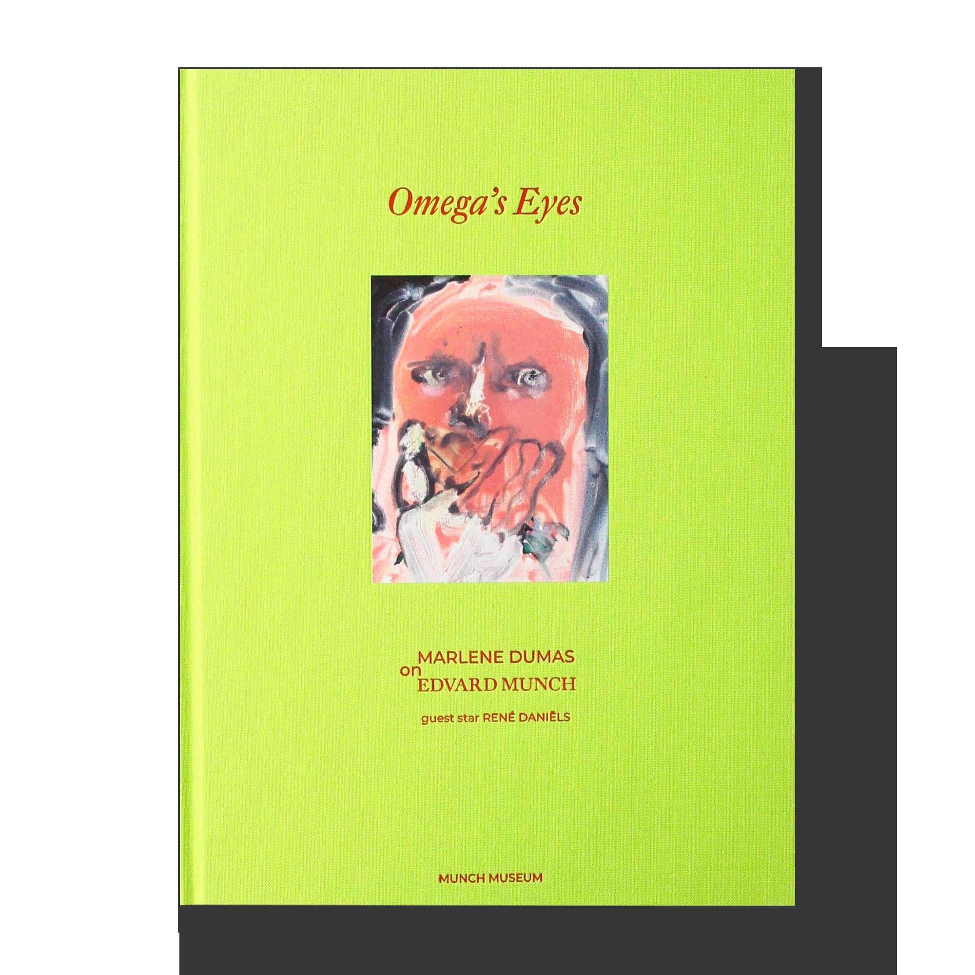 Omega's Eyes. Marlene Dumas on Edvard Munch