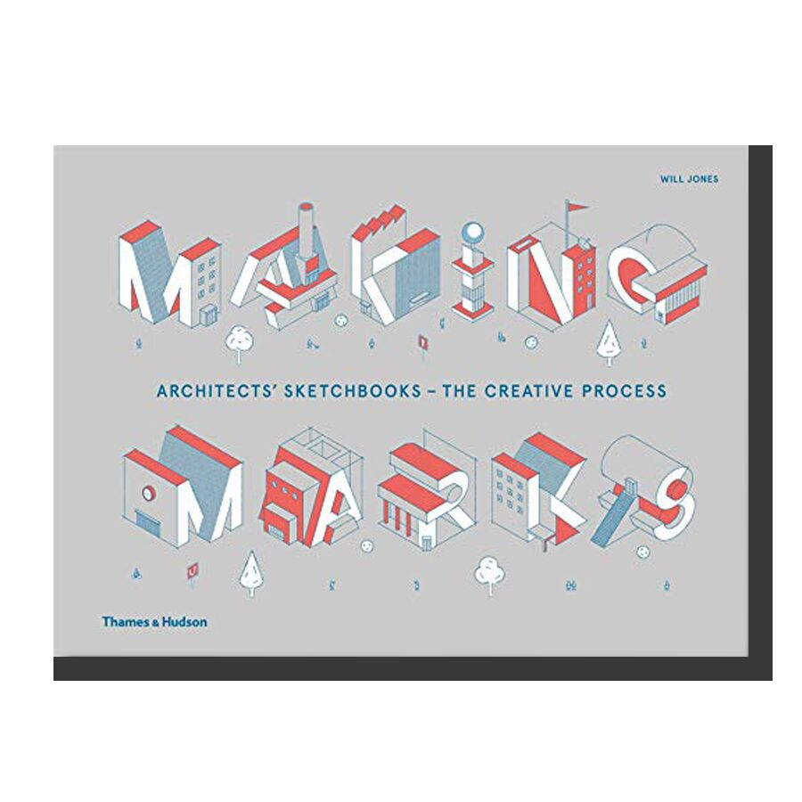 Making Marks: Architects' Sketchbooks – The Creative Process