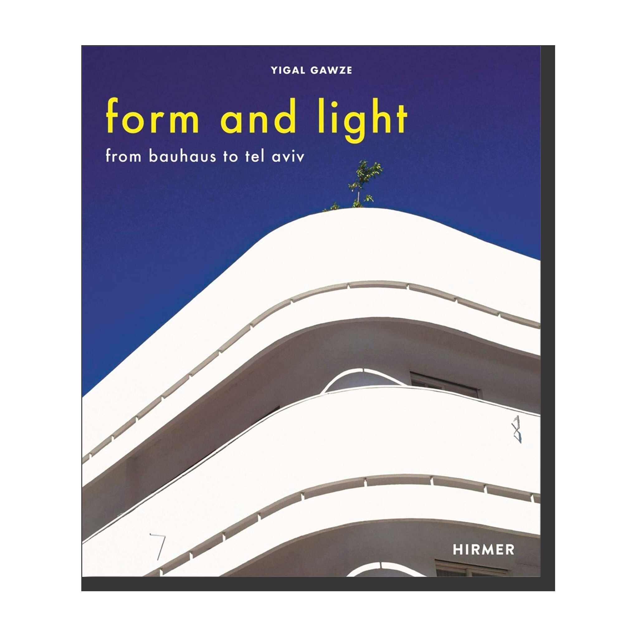 Form And Light: From Bauhaus To Tel Aviv