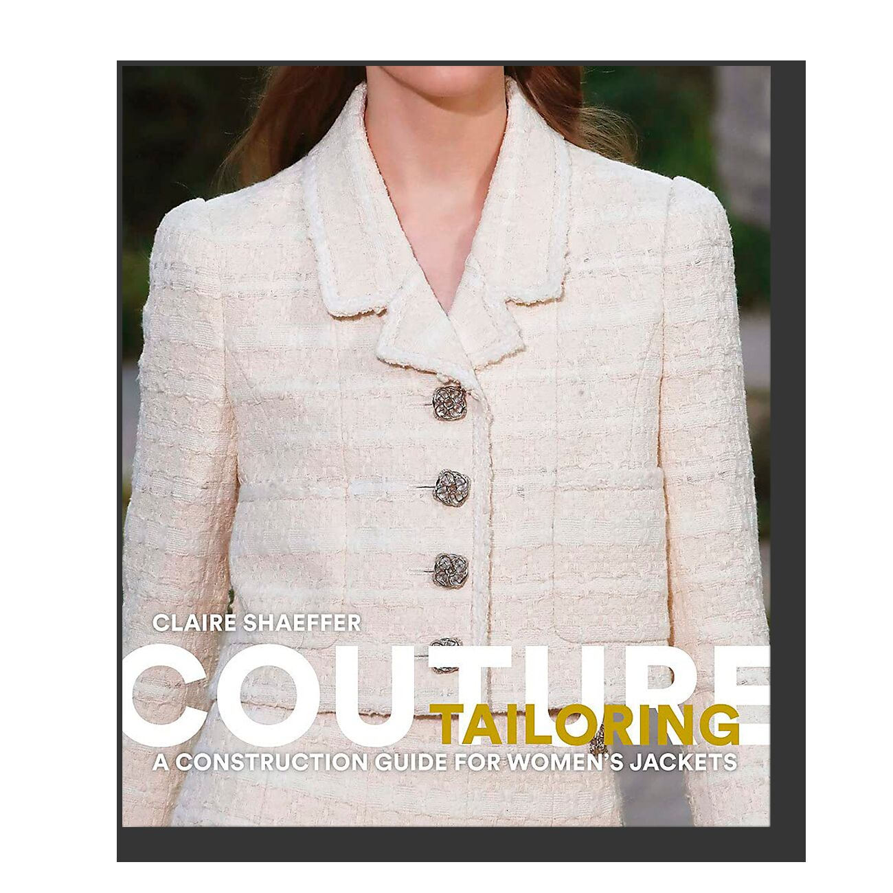 Couture Tailoring: A Construction Guide for Women's