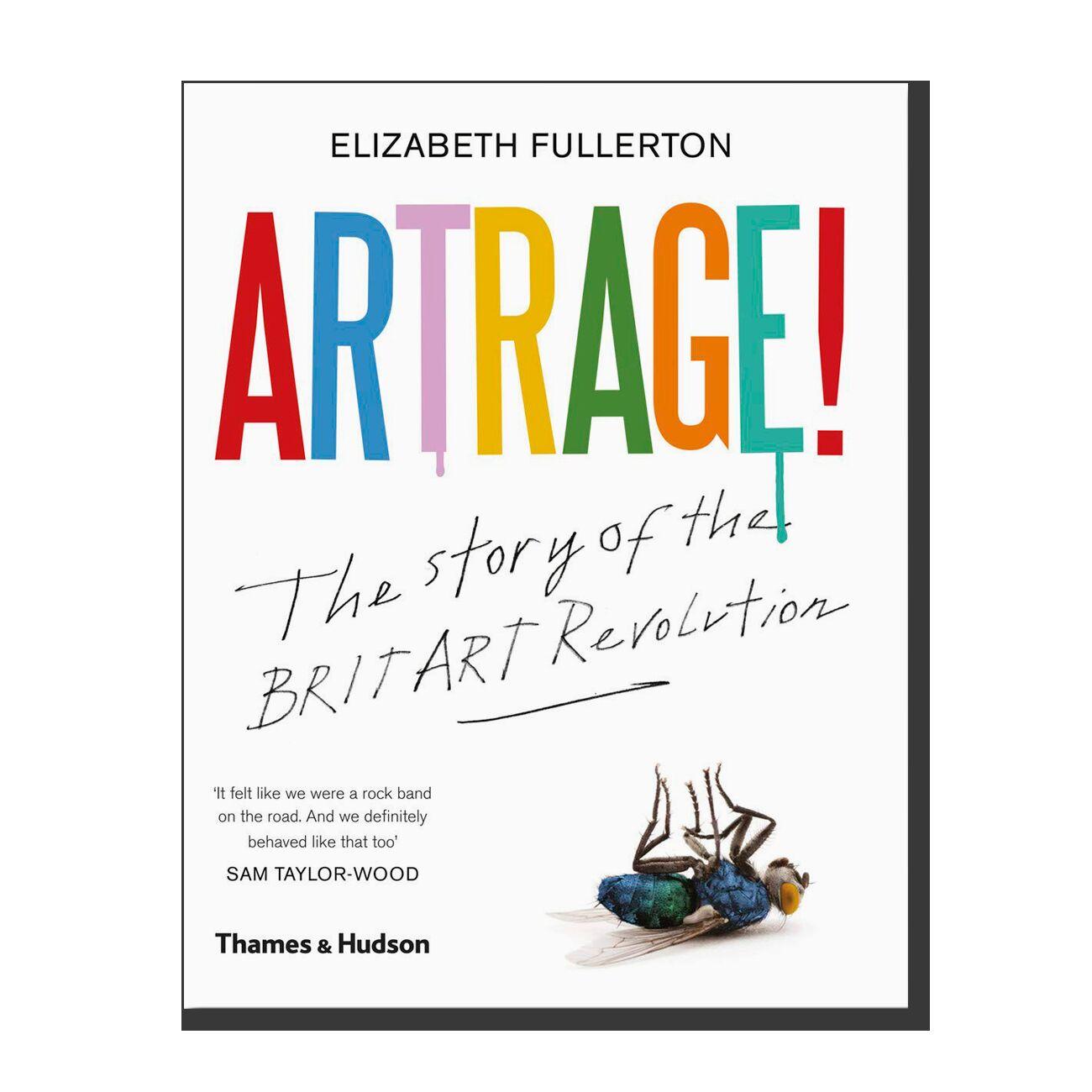 Artrage! The Story of the BritArt Revolution