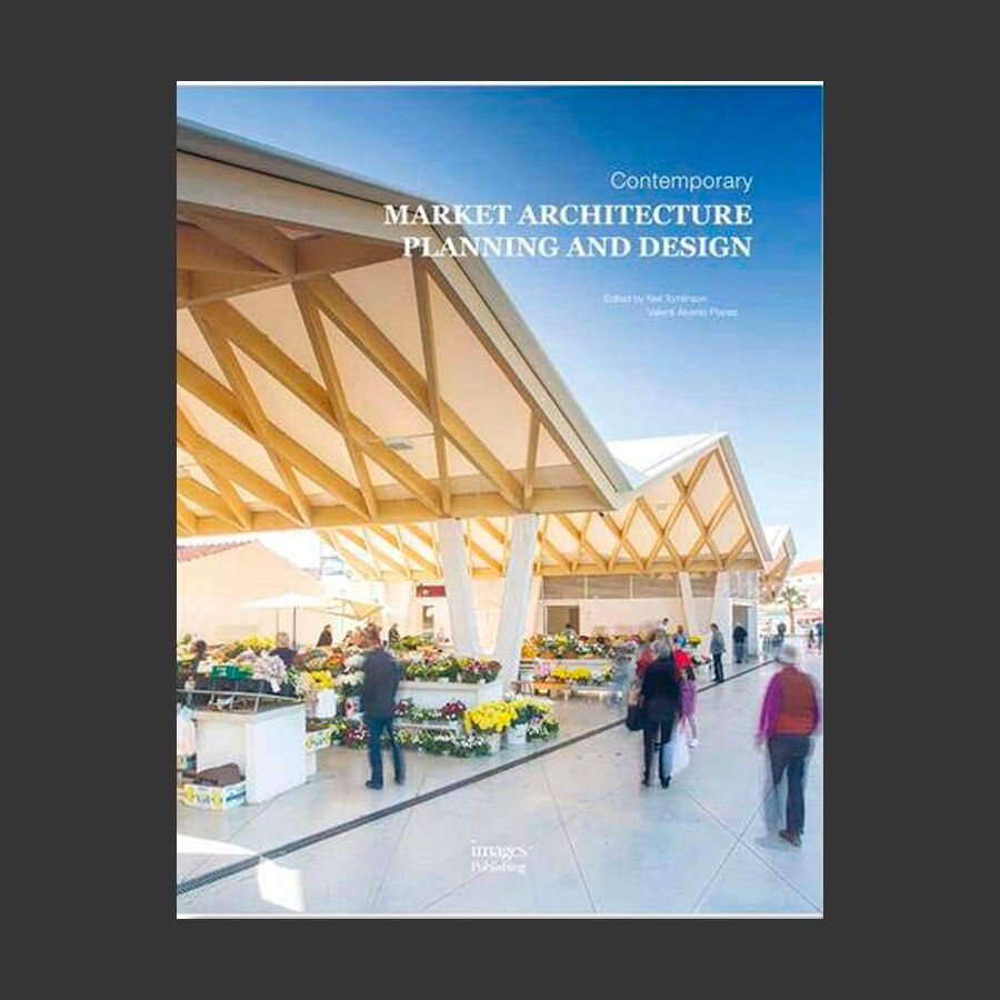 Contemporary Market Architecture: Planning and Design