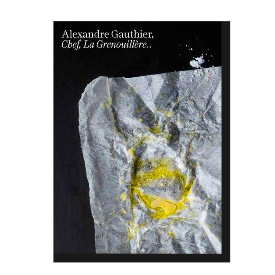 Alexandre Gauthier: Chef, La Grenouillere Volume 2