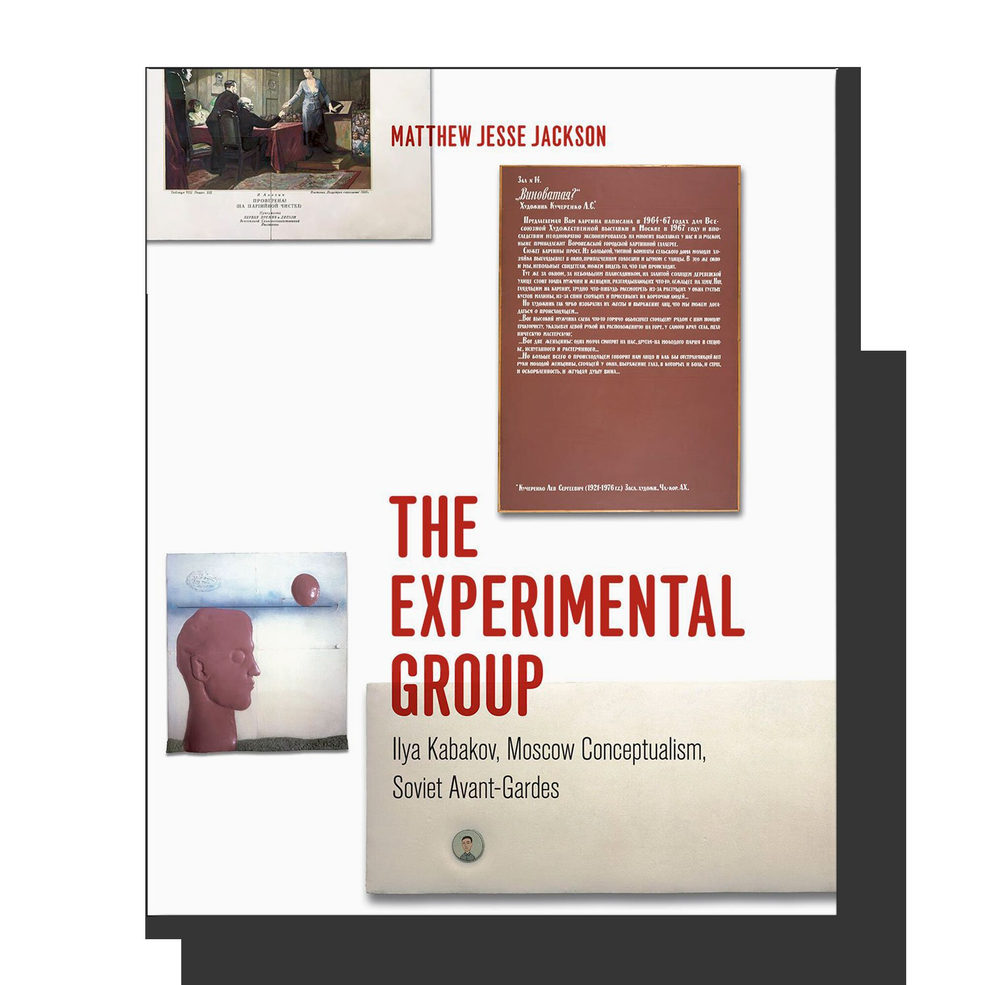 The Experimental Group: Ilya Kabakov, Moscow Conceptualism, Soviet Avant-Gardes