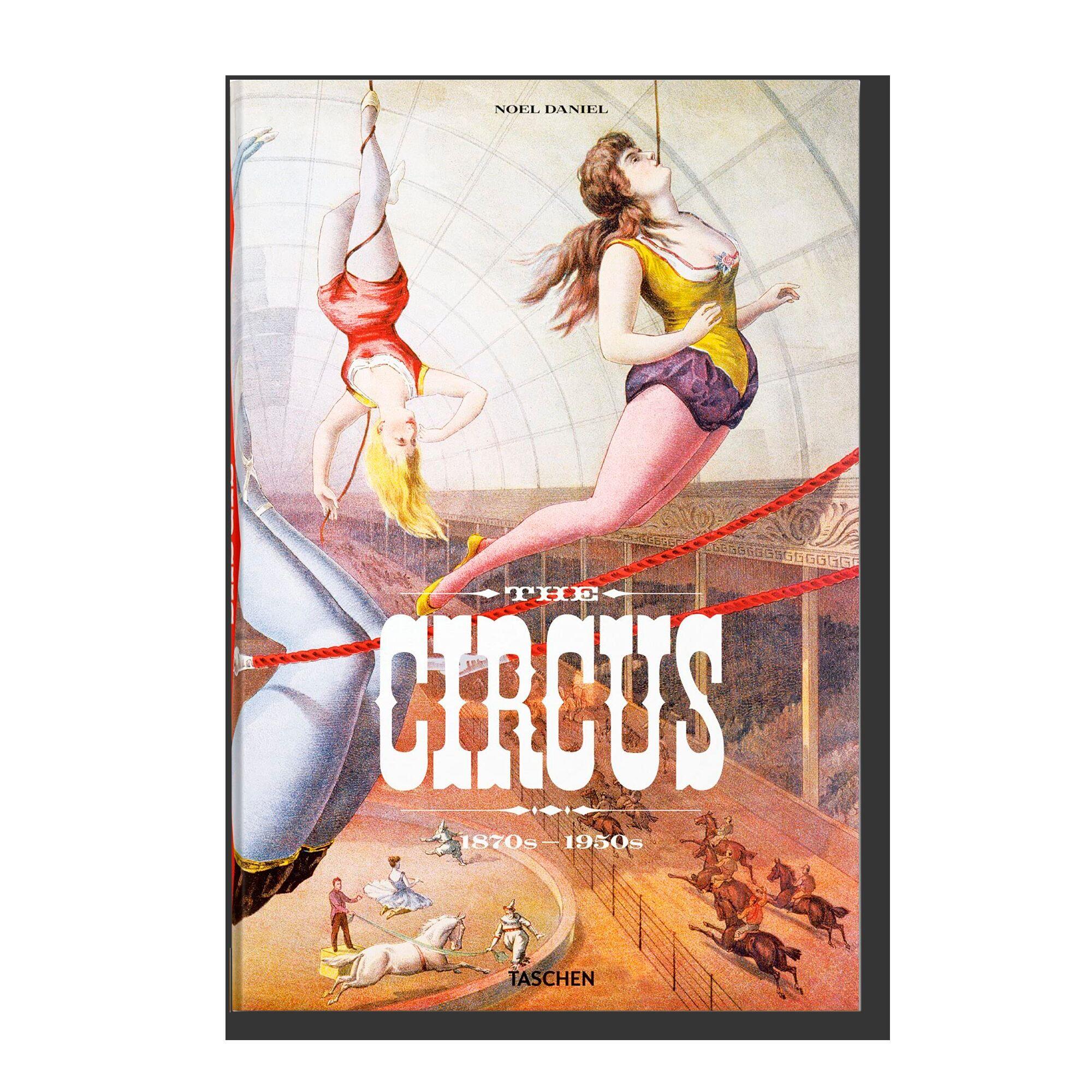 The Circus. 1870s–1950s (Bibliotheca Universalis)