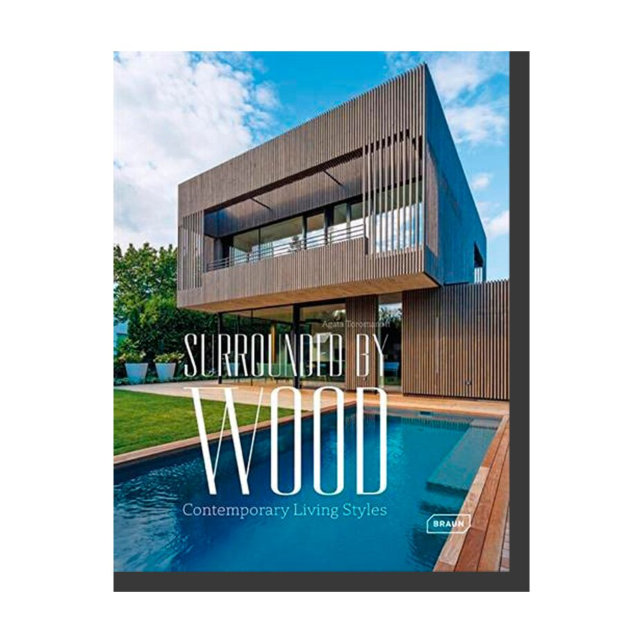 Surrounded by Wood: Contemporary Living Styles