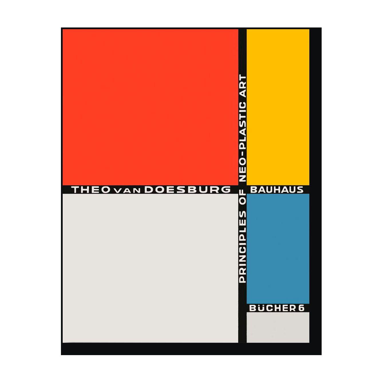 Theo van Doesburg: Principles of Neo-Plastic Art: Bauhausbücher 6
